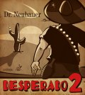 Dr. Neubauer Desperado 2